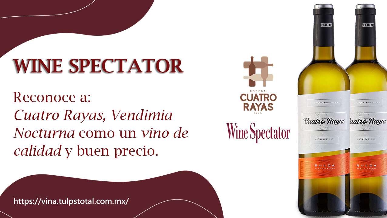 Wine Spectator reconoció a Cuatro Rayas en el top de referencias de calidad excepcional a buen precio.
